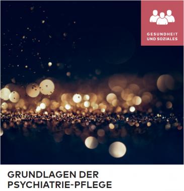"""""""Grundlagen der Psychiatrische Pflege""""- neue Weiterbildung ab Herbst 2021"""